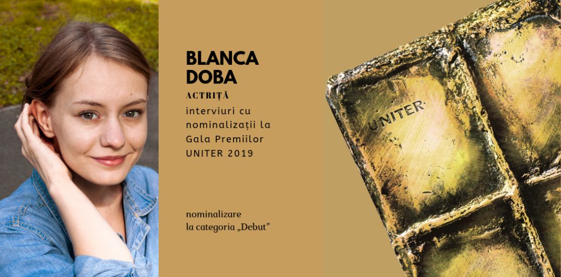 """Blanca Doba: """"Actoria e o meserie în care trebuie să demonstrezi încontinuu ce știi să faci"""""""