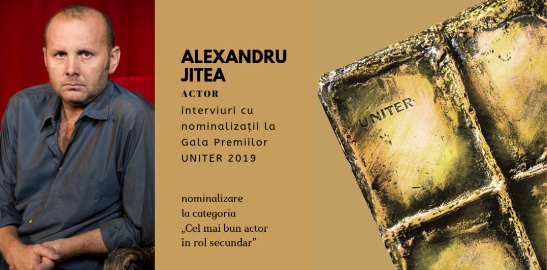 """Alexandru Jitea: """"Pentru breaslă, Premiile UNITER sunt un fel de recunoaștere a unui lucru bine făcut, a valorii. Pentru public, nu știu"""""""