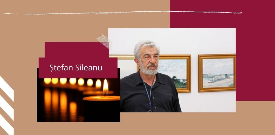 Ne-a părăsit ȘTEFAN SILEANU (15 noiembrie 1939 – 28 martie 2020)
